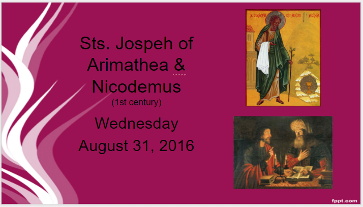 08_31_16_Sts. Joseph of Arimathea and Nicodemus_St.O'Day